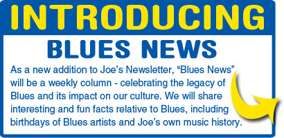 New Blues News Column, brought to you by Joe Bonamassa's Non-Profit Organization Keeping the Blues Alive. Click Here to learn more about Keeping the Blues Alive